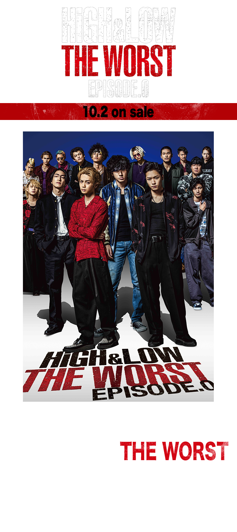 HiGH & LOW THE WORST EPISODE.0 10.2 on sale シリーズ最新ドラマ「HiGH&LOW THE WORST EPISODE.0」が超最速でDVD/Blu-ray化決定!